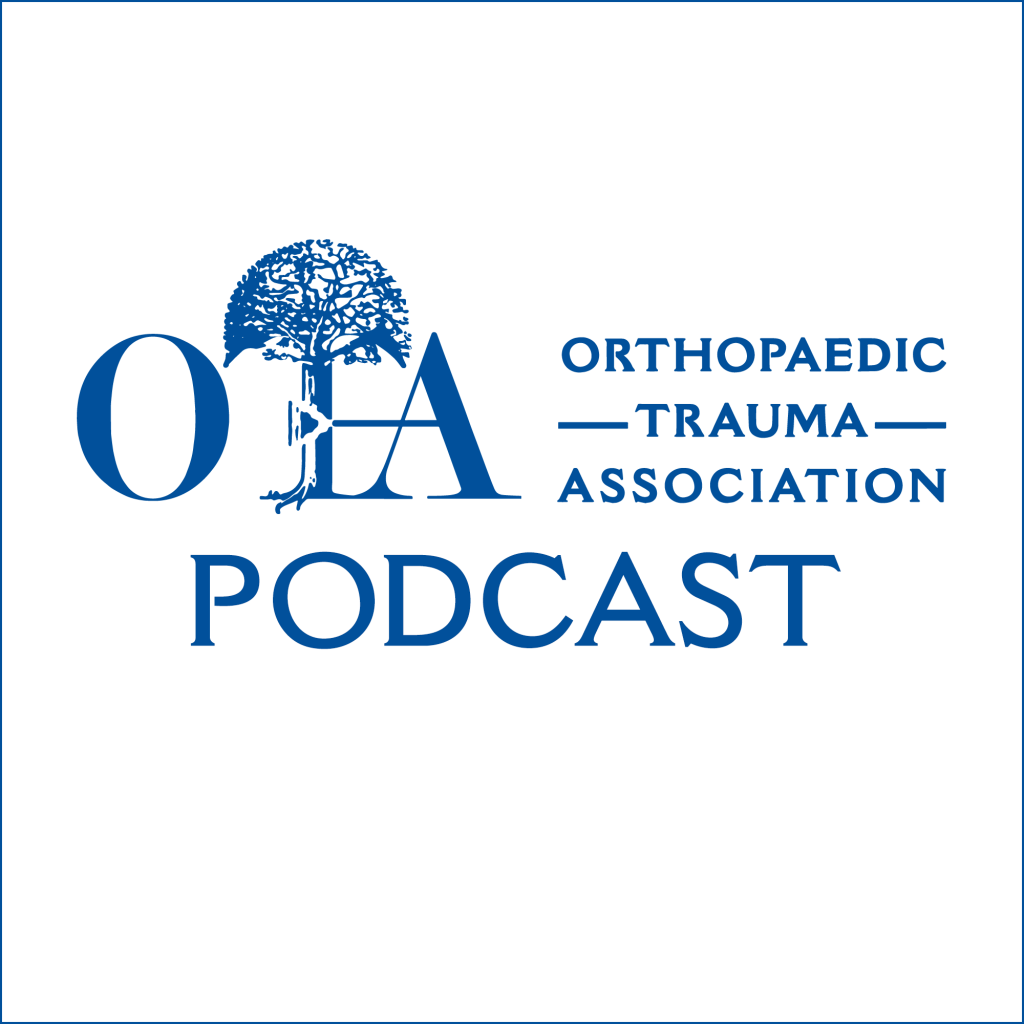 Orthopaedic Trauma Association Podcast